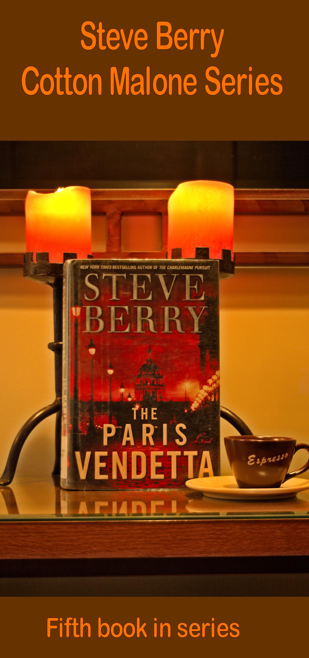Paris Vendetta - Steve Berry - Cotton Malone Series - Fifth book in series.