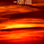 Ram Dass quote. The quieter you become, the more you can hear.