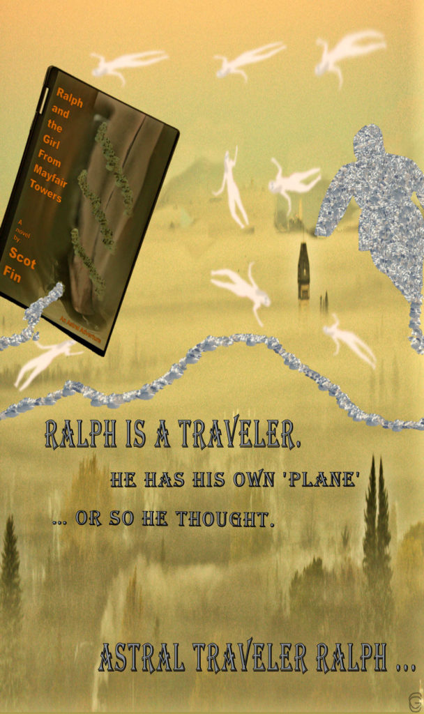 Look up ... or maybe not ... Ralph is a traveler. He has his own 'plane' … or so he thought. Astral traveler Ralph ...